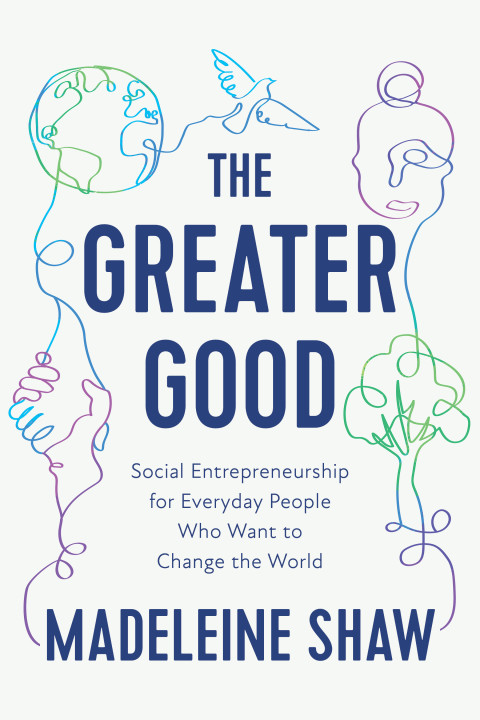 The Greater Good by Madeleine Shaw